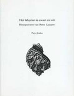 Pieter Jonker / Het labyrint in zwart en wit. Houtgravures van Peter Lazarov